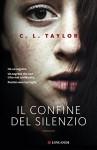 Il confine del silenzio - C.L. Taylor, Elisa Banfi