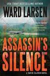 Assassin's Silence: A David Slaton Novel - Ward Larsen