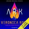 Ark - Evan Rachel Wood, Veronica Roth