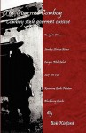 The Gourmet Cowboy (Cowboy Style Gourmet Cuisine) - Bob E. Kinford