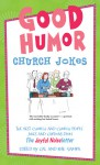 Good Humor: Church Jokes: The Best Church and Church People Jokes and Cartoons from The Joyful Noiseletter - Cal Samra, Rose Samra