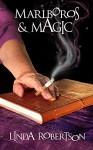 Marlboros and Magic - Linda Robertson