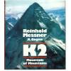K2: Mountain of Mountains - Reinhold Messner