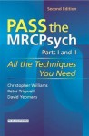 Pass the Mrcpsych Parts 1 & 2 - Christopher Williams, Peter Trigwell, David Yeomans