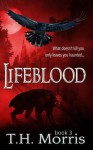 Lifeblood (The 11th Percent Series) (Volume 3) - T.H. Morris, Patti Dunn Roberts