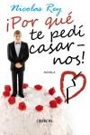 ¡Por que te pedi casarnos! / Why Asked You to Marry! (Spanish Edition) - Nicolas Rey, Manuel Talens Carmona