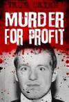 Murder For Profit (Infamous Murderers) - Rodney Castleden