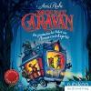 Mount Caravan: Die fantastische Fahrt im Nimmerzeit-Express - Anna Ruhe, Mark Bremer, Rubikon Audioverlag