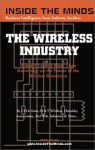 Inside the Minds: The Wireless Industry - CEOs from AT&T Wireless, Arraycomm & More Share Their Knowledge on the Future of the Wireless Revolution (Inside the Minds) - Inside the Minds