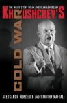Khrushchev's Cold War: The Inside Story of an American Adversary - Aleksandr Fursenko, Timothy Naftali