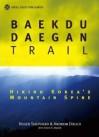 Baekdu-Daegan Trail: Hiking Korea's Mountain Spine - Roger Shepherd, Andrew Douch, David A. Mason, Lee Jin-hyuk