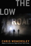 The Low Road: A Novel - Chris Womersley