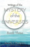 Mystery of the Universes, Book Three - Beverly J. Thompson