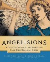 Angel Signs: A Celestial Guide to the Powers of Your Own Guardian Angel - Simha Seraya, Albert Haldane, Barbara Lagowski