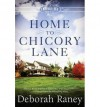{ [ HOME TO CHICORY LANE (CHICORY INN NOVELS #01) ] } Raney, Deborah ( AUTHOR ) Aug-19-2014 Paperback - Deborah Raney