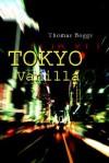 Tokyo Vanilla - Thomas Boggs