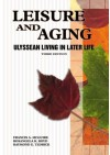Leisure and Aging: Ulyssean Living in Later Life - Francis A. McGuire