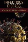 Infectious Disease: A Scientific American Reader - Editors of Scientific American Magazine, University of Chicago Press