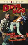 Devil Dog: The Amazing True Story of the Man Who Saved Americ - David Talbot, Spain Rodriguez