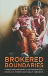 Brokered Boundaries: Creating Immigrant Identity in Anti-Immigrant Times - Douglas S. Massey, Magaly Sanchez R.
