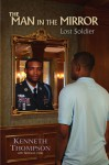 The Man in the Mirror: Lost Soldier - Kenneth Thompson
