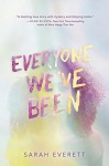 Everyone We've Been - Sarah Everett