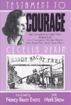 Testament to Courage: The Concentration Camp Diary 1940-1945 of a Courageous German Woman Who Risked Her Life to Save Others - Cecelia Rexin, Mark Shaw, Nancy Rexin Evans