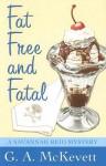 Fat Free and Fatal - G.A. McKevett