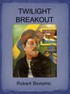 Twilight Breakout - Robert Bonomo