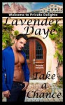 Take a Chance (Private Delights) - Lavender Daye
