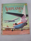 Airplanes (Little golden books) - Ruth Mabee Lachman, Steele Savage