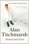 Trowel and Error - Alan Titchmarsh