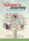 The Teacher's Journey: The Human Dimensions - Jeffrey A. Kottler, Ellen I. Kottler