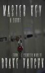 Master Key: A Short Horror Story - Drake Vaughn