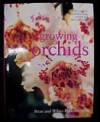Growing Orchids - The Complete Practical Guide To Orchids And Their Cultivation - Brian Rittershausen, Wilma Rittershausen