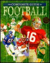 The Composite Guide to Football (The Composite Guide) - Dennis R. Tuttle