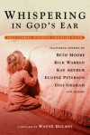 Whispering in God's Ear: True Stories Inspiring Childlike Faith - Wayne Holmes