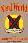 Nerd World - Andrew Johnston