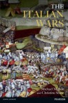 The Italian Wars 1494-1559: War, State and Society in Early Modern Europe - Michael Edward Mallett, Christine Shaw