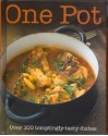 One Pot: Over 100 temptingly-tasty dishes - Parragon