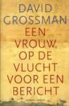 Een vrouw op de vlucht voor een bericht - David Grossman, Ruben Verhasselt