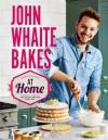 John Whaite Bakes At Home - John Whaite