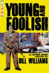 Young and Foolish (The Arthur Quinn Mysteries) - Bill Williams