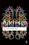 The Articulate Mammal: An Introduction to Psycholinguistics (Routledge Classics) - Jean Aitchison