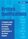 British Qualifications: A Complete Guide to Professional, Vocational and Academic Qualifications in the UK - Kogan Page