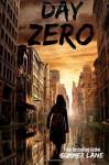 By Summer Lane Day Zero (The Zero Trilogy ) (Volume 1) (1st First Edition) [Paperback] - Summer Lane