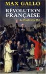 Révolution française - Le Peuple et le Roi - Max Gallo
