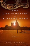The Life and Deaths of Blanche Nero - Ken Bingham