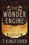 The Wonder Engine - T. Kingfisher