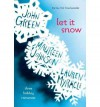 [( Let it Snow: Three Holiday Romances )] [by: John Green] [Dec-2012] - John Green
